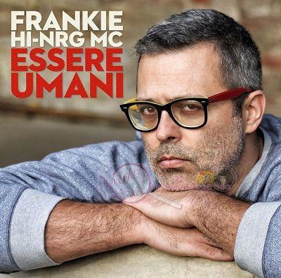 FRANKIE-HI-NRG-MC_cover-disco_-Essere-Umani