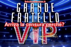 grande fratello vip censura