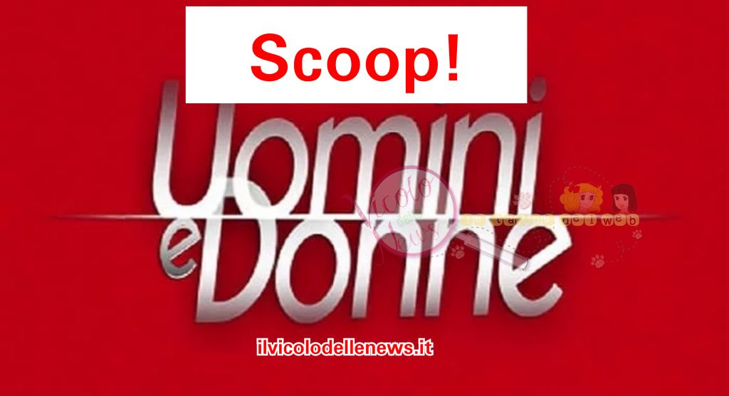 uomini e donne scoop