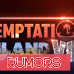 Temptation Island vip rumors