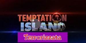 Temptation Island terrorizzata