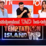 anticipazioni ued e Temptation Island vip