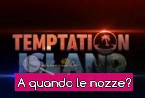 nozze Temptation Island